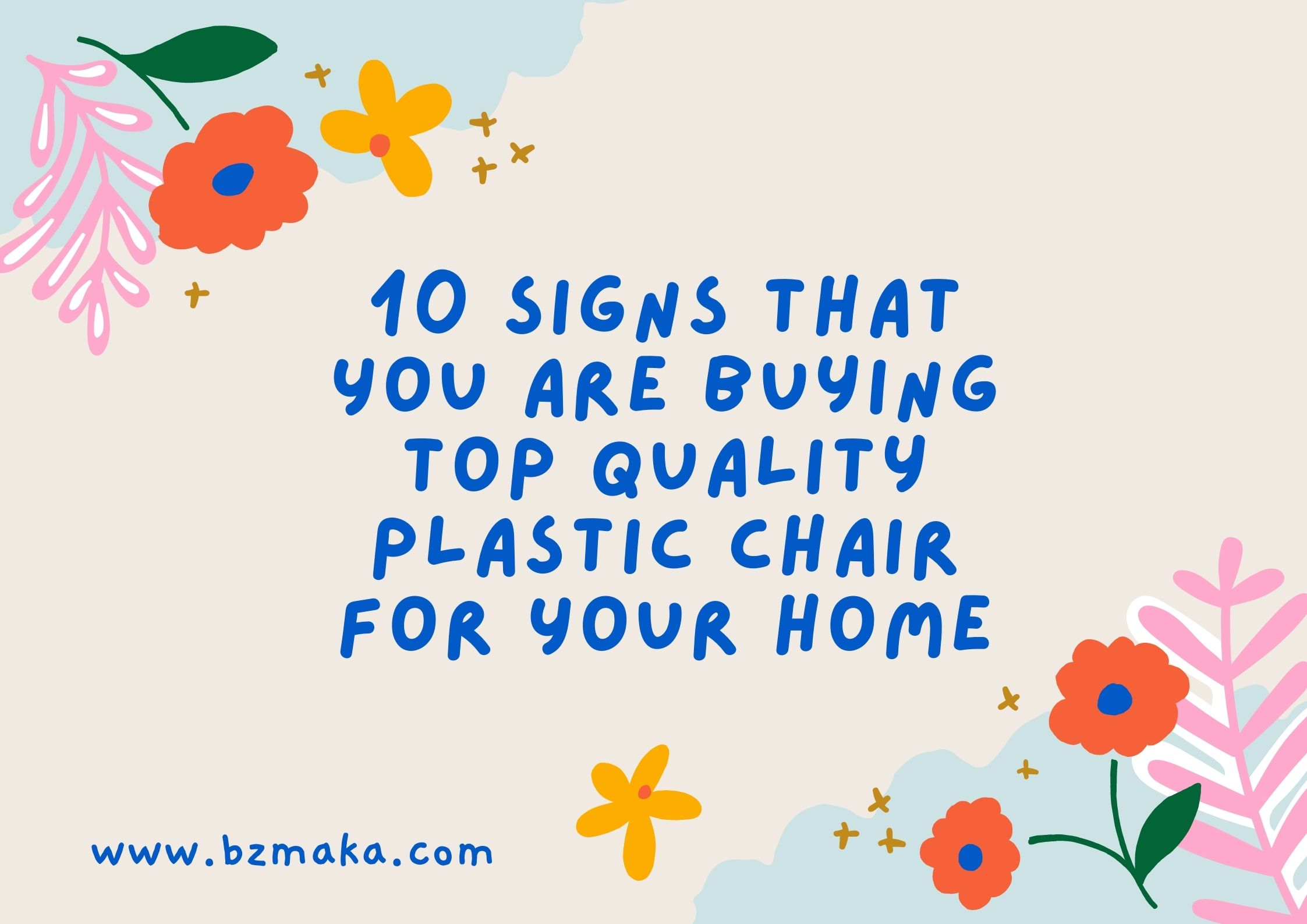 10 Signs that You are Buying Top Quality Plastic Chair for Your Home